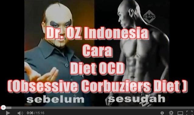 Cara Diet OCD (Obsessive Corbuziers Diet ) Dr. OZ Indonesia Trans TV 2